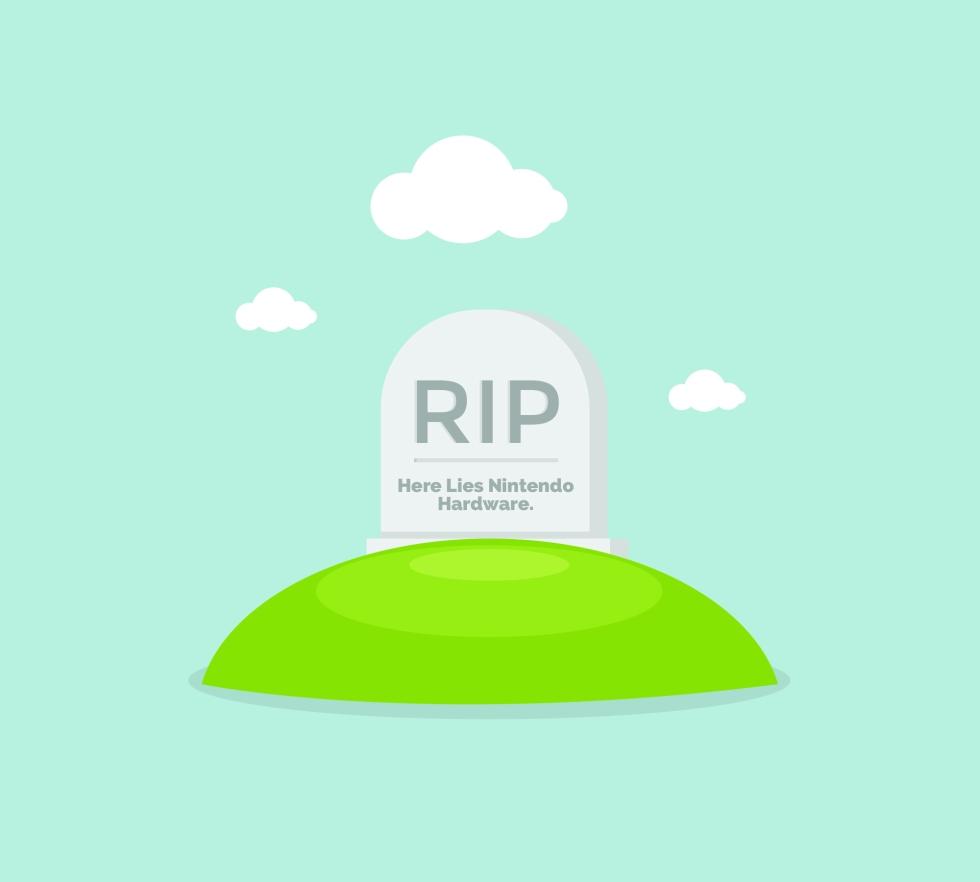 Here lies nintendo hardware. RIP